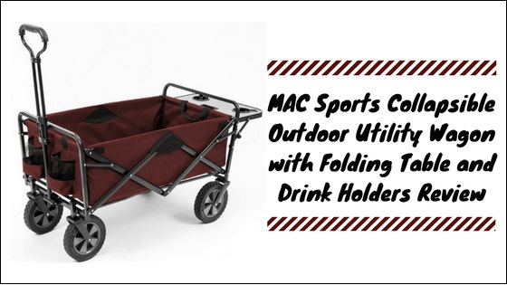 MAC-Sports-Collapsible-Outdoor-Utility-Wagon-with-Folding-Table-and-Drink-Holders Outdoor Utility Wagon With Folding Table