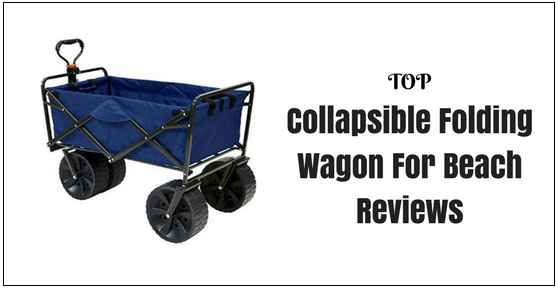 Collapsible-Folding-Wagon-For-Beach-Reviews